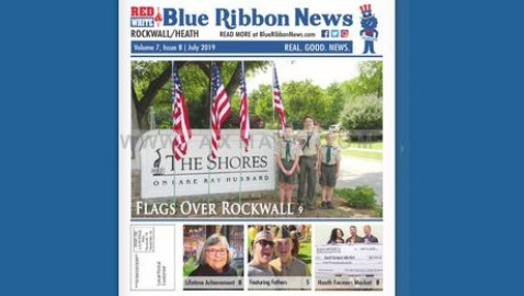 Blue Ribbon News July 2019 Print Edition Hits Mailboxes Throughout Rockwall, Heath