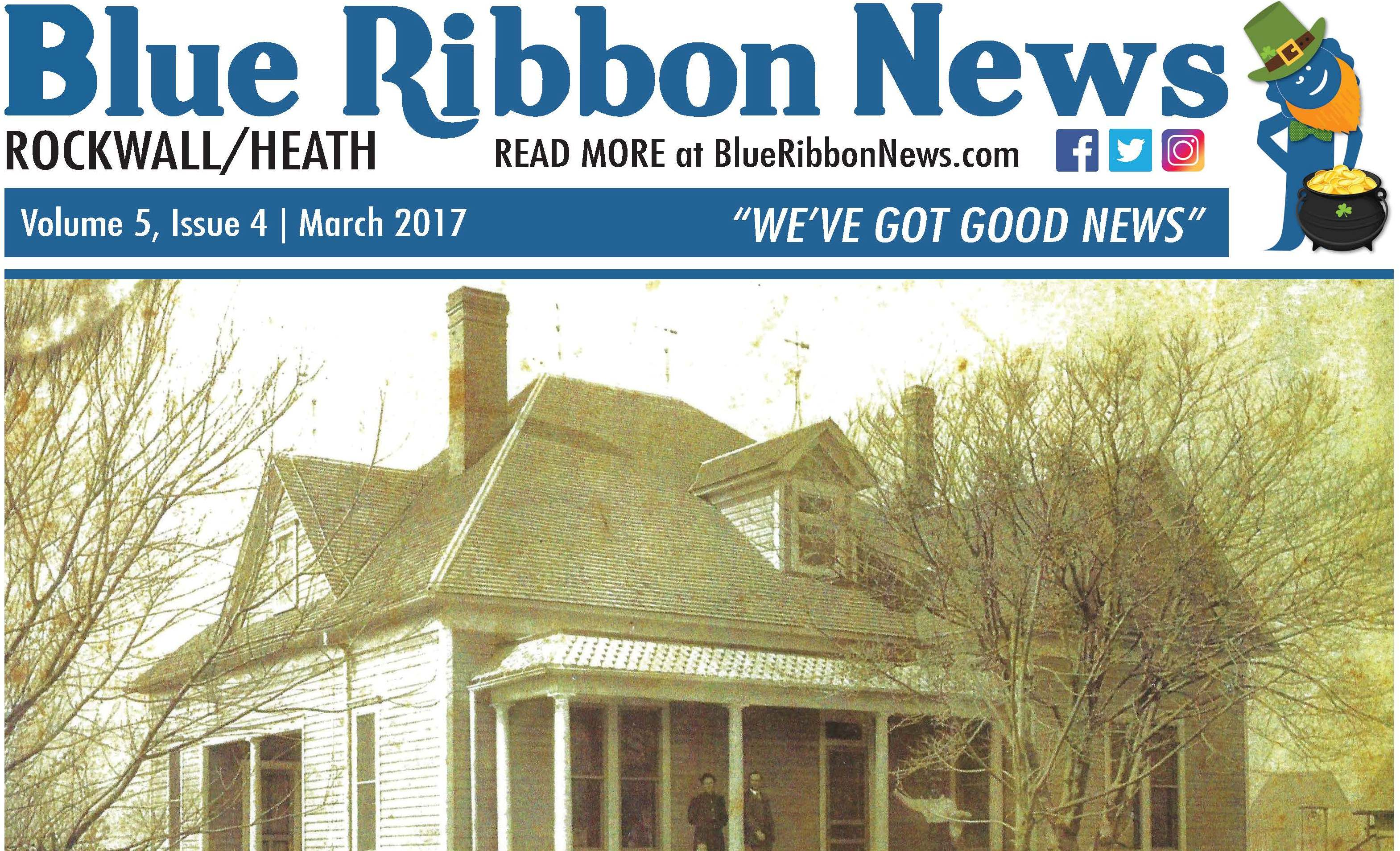 Blue Ribbon News March print edition hits mailboxes throughout Rockwall, Heath