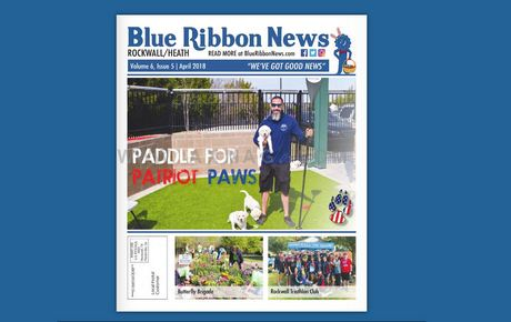Blue Ribbon News April 2018 print edition hits mailboxes throughout Rockwall, Heath
