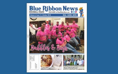 Blue Ribbon News October 2018 Print Edition Hits Mailboxes Throughout Rockwall, Heath
