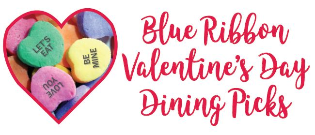 Blue Ribbon Valentine's Day Dining Picks