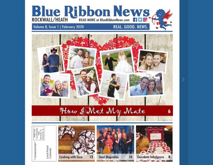 Blue Ribbon News February 2020 print edition hits mailboxes throughout Rockwall, Heath