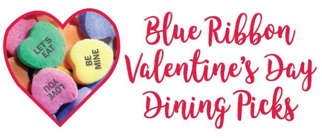 Blue Ribbon News Valentine's Day Dining Picks