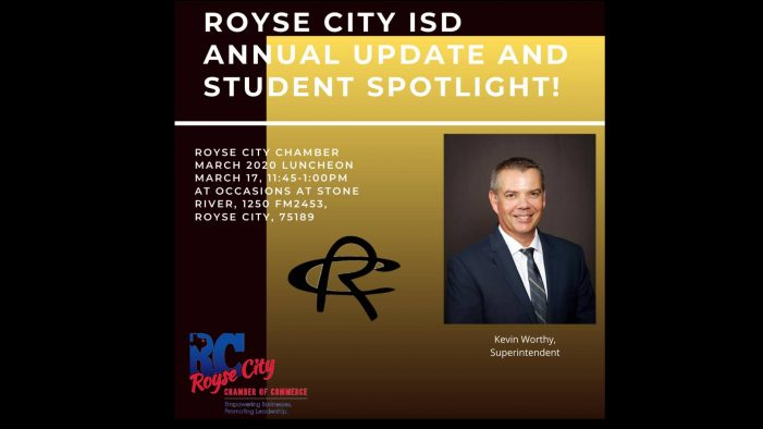 Royse City Chamber's March 17 luncheon with RCISD Superintendent Worthy still on