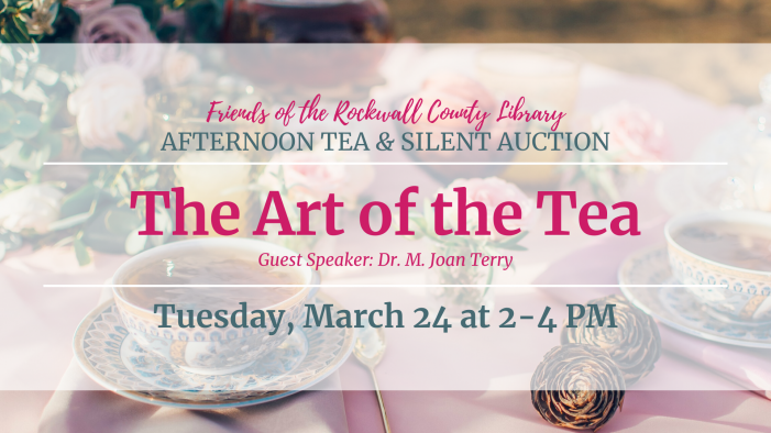 Friends of Rockwall County Library to host Annual Afternoon Tea & Silent Auction