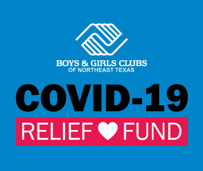 Boys & Girls Clubs of Northeast Texas launches fundraising campaign for COVID-19 Relief Fund