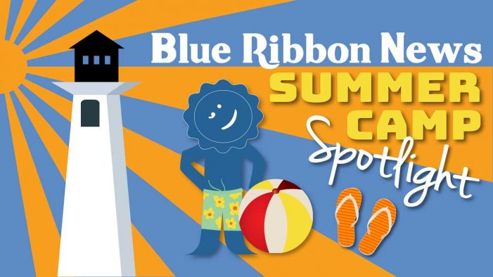 New camps added to Blue Ribbon News Summer Camp Spotlight