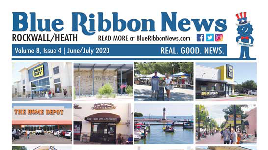 "Blue Ribbon News June/July ""Back to Business"" 2020 print edition hits mailboxes throughout Rockwall, Heath"