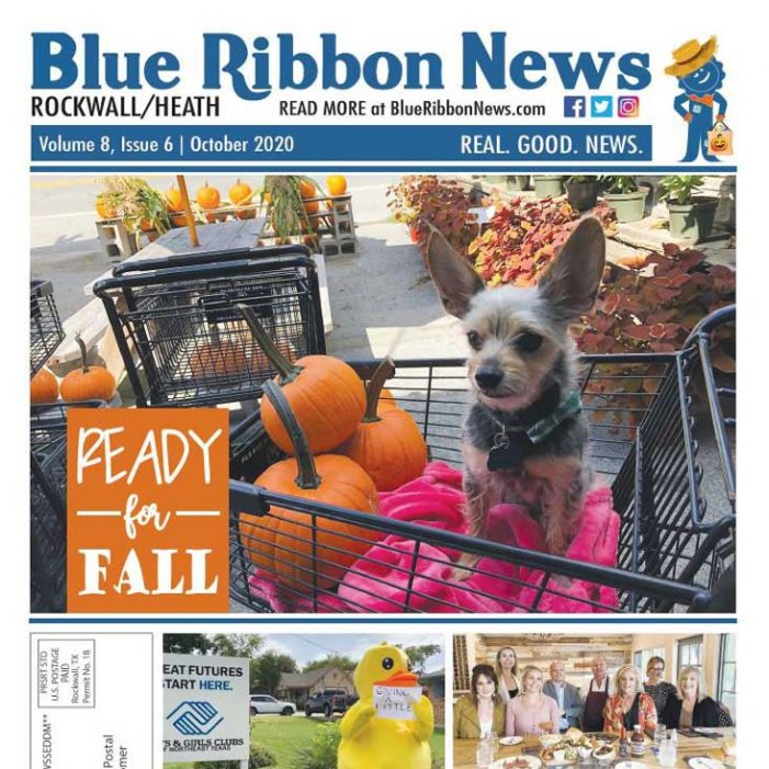 Blue Ribbon News October 2020 print edition hits mailboxes throughout Rockwall, Heath