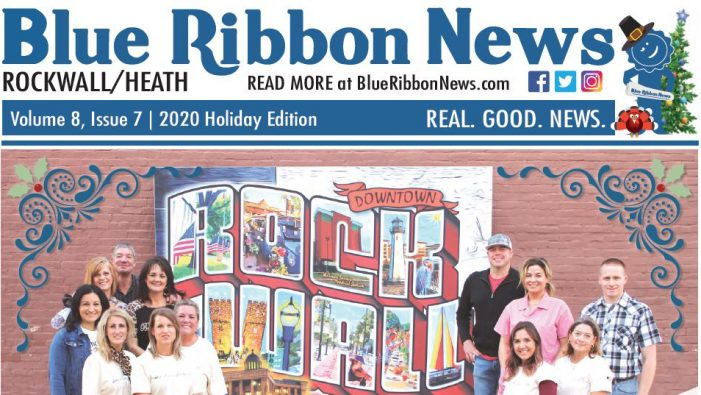 Blue Ribbon News Holiday 2020 print edition hits mailboxes throughout Rockwall, Heath