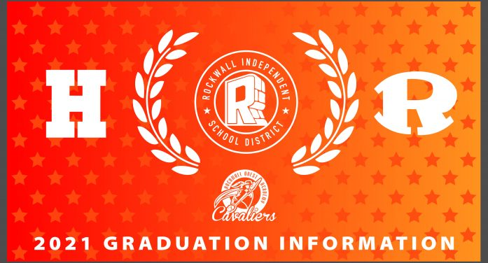 Graduation Ceremony Update for Rockwall, Rockwall-Heath, and Quest Academy Class of 2021