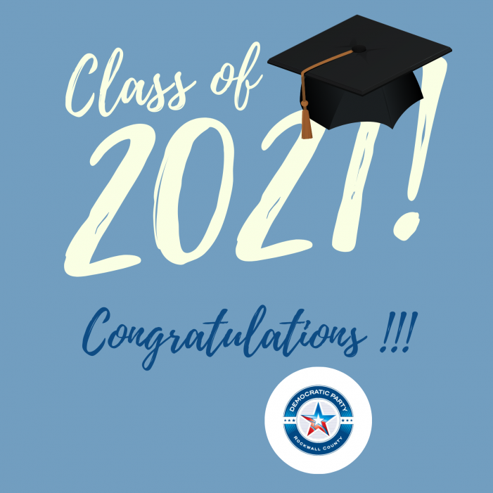 Open Letter: Rockwall County Democratic Party congratulates Class of 2021