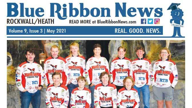 Blue Ribbon News May 2021 print edition hits mailboxes throughout Rockwall, Heath