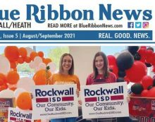 Blue Ribbon News August/September 2021 print edition hits mailboxes throughout Rockwall, Heath