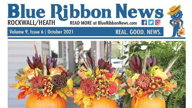 Blue Ribbon News October 2021 print edition hits mailboxes throughout Rockwall, Heath